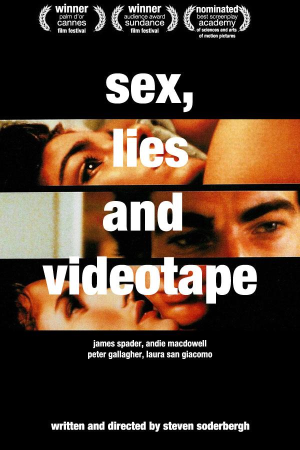 Sex, Lies, and Videotape.